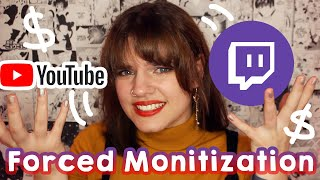 Twitch and Youtube's Weird Forced Monetization Trend