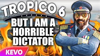 Tropico 6 but I am a horrible dictator