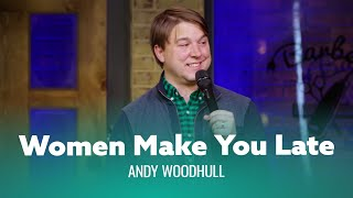 Funniest joke you've ever heard about being late. Andy Woodhull - Full Special