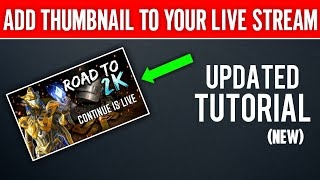How to add Thumbnail to Live Stream || (Tutorial)