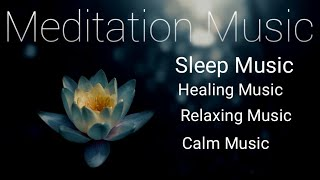 Meditation music: Relaxation music: Music relieving stress: Sleep music: Healing Music.