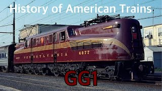 History of American Trains: GG1