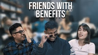 Friends With Benefits - Real Talk Episode 18 (ft. Harvinth Skin)