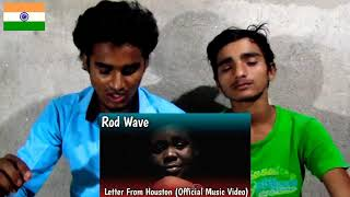 Rod Wave - Letter From Houston (Official Music Video) Reaction |Indian Reaction| Indian Bro Reaction