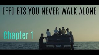 [FF] BTS - YOU NEVER WALK ALONE / CHAPTER 1