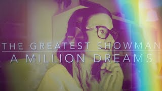 The Greatest Showman - A million dreams (cover)
