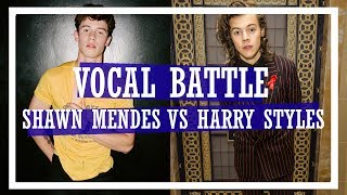 Vocal Battle | Harry Styles vs Shawn Mendes
