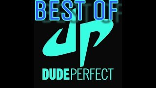 Best Of Dude Perfect (Edit)