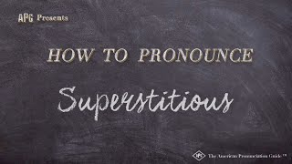 How to Pronounce Superstitious  |  Superstitious Pronunciation
