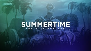SUMMERTIME (Fortnite Montage)