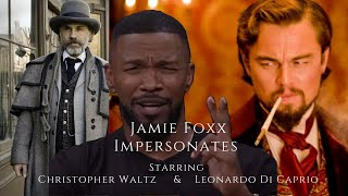Jamie Foxx Does an Impersonation of Leonardo Di Caprio and Christoph Waltz Making Celebrities Laugh