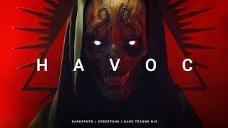 Dark Techno / Cyberpunk / Darksynth Mix 'HAVOC' | Dark Electro