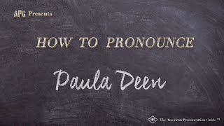 How to Pronounce Paula Deen  |  Paula Deen Pronunciation