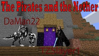 Minecraft and the quest to kill the bosses Ep3 The Pirates and the Nether