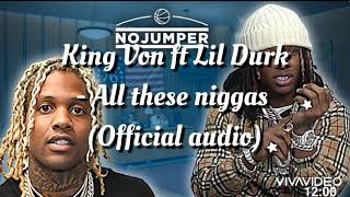 "King Von Ft. Lil Durk - ""All These Niggas"" (Official audio)check description"