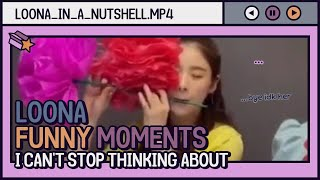loona funny moments i can't stop thinking about