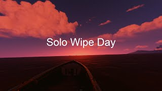 Rust : Solo Wipe Day