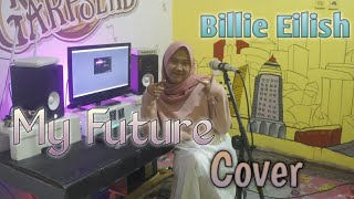BILLIE EILISH - MY FUTURE ( COVER LIVE BY SISY MANDAYUN )